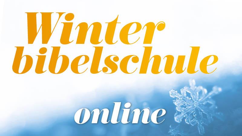 Online-Winterbibelschule 2021 - Nachträgliche Teilnahme möglich