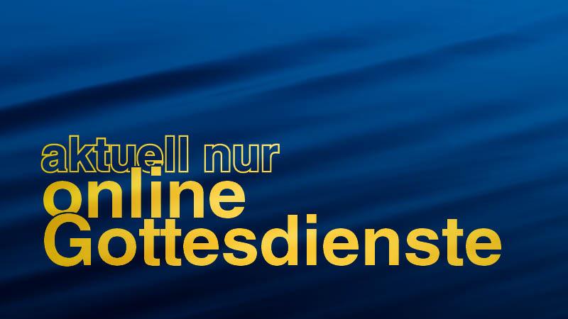 Online-Sonntagsgottesdienste