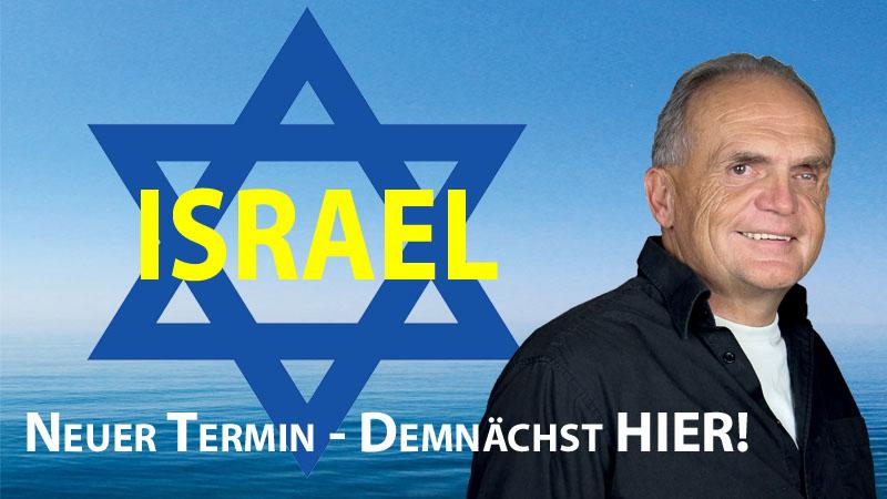 Informationen zur Israel Reise 2021 (aktuelle Lage) Termin wurde verschoben!