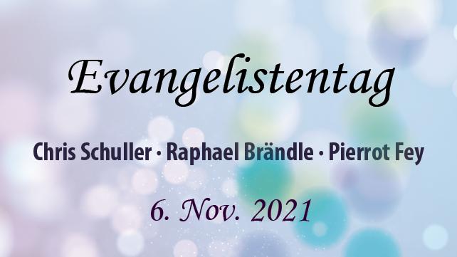 Evangelistentag mit Chris Schuller, Raphael Brändle & Pierrot Fey