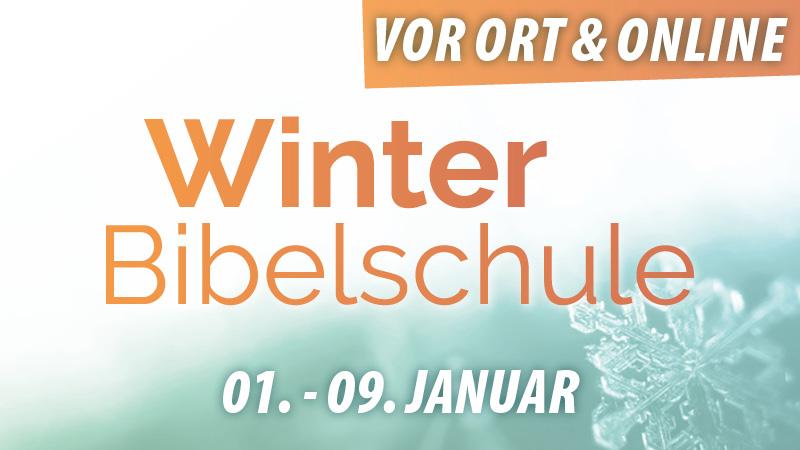 Winterbibelschule 2022 mit Maria Prean, Daniel Exler, Thierry Kopp & weiteren Sprechern